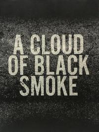 A CLOUD OF BLACK SMOKE