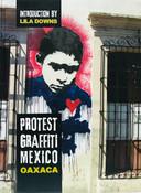 ELAINE SENDYK - PROTEST GRAFFITI MEXICO OAXACA