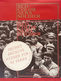 RED-COLOR NEWS SOLDIER - A chinese photographer's odyssey through the cultural revolution