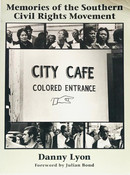 DANNY LYON - MEMORIES OF THE SOUTHERN CIVIL RIGHTS MOVEMENT