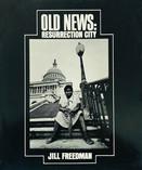 JILL FREEDMAN - OLD NEWS: RESURRECTION CITY