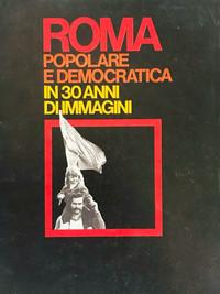 Roma Popolare e Democratica in 30 anni di immagini