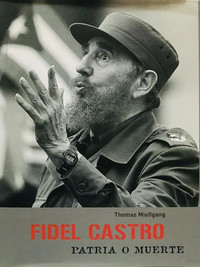 Fidel Castro - Patria o muerte