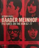 ASTRID PROLL - BAADER MEINHOF PICTURES ON THE RUN 67-77