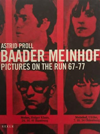 BAADER MEINHOF PICTURES ON THE RUN 67-77