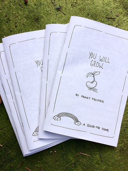 You Will Grow: A Color-Me Zine