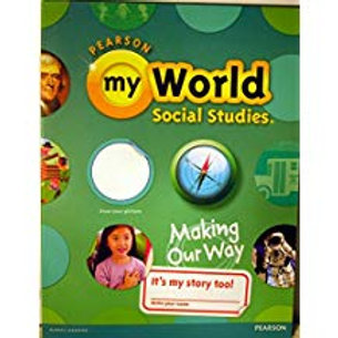 myWorld Social Studies: Making Our Way - Student Edition