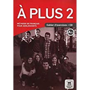 A plus 2  (For French II) Cahier d'exercises (Activity Book with CD)