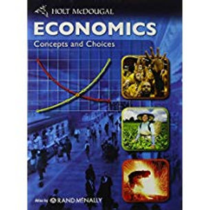 Economics: Concepts and Choices - Student Edition