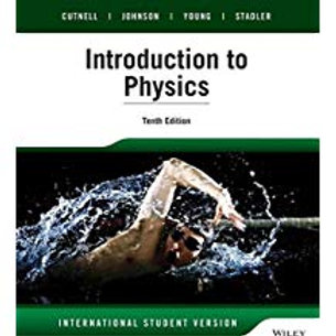 Cutnell and Johnson Physics, 10th Edition - Student Edition