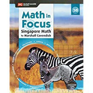 Math in Focus: Singapore Math - Student Edition 5B