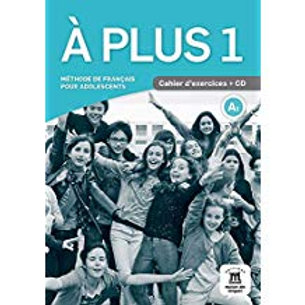 A plus 1  (For French  I ) Cahier d'exercises (Activity Book with CD)