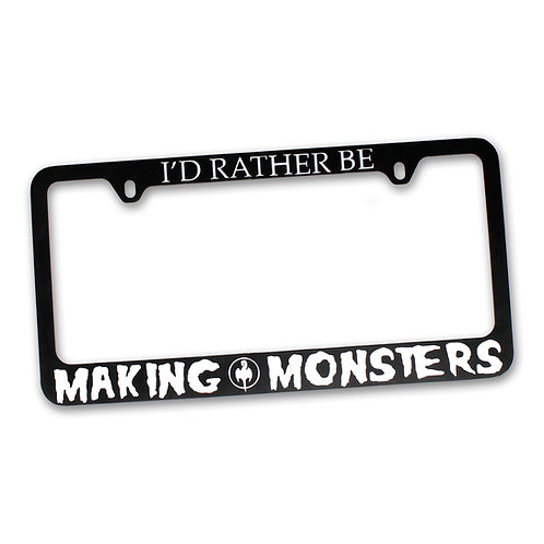I'd Rather Be Making Monsters - License Plate Frame