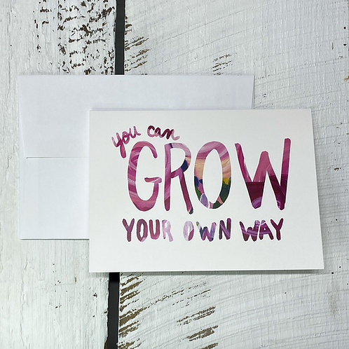 Grow Your Own Way - 5x7 Greeting Card