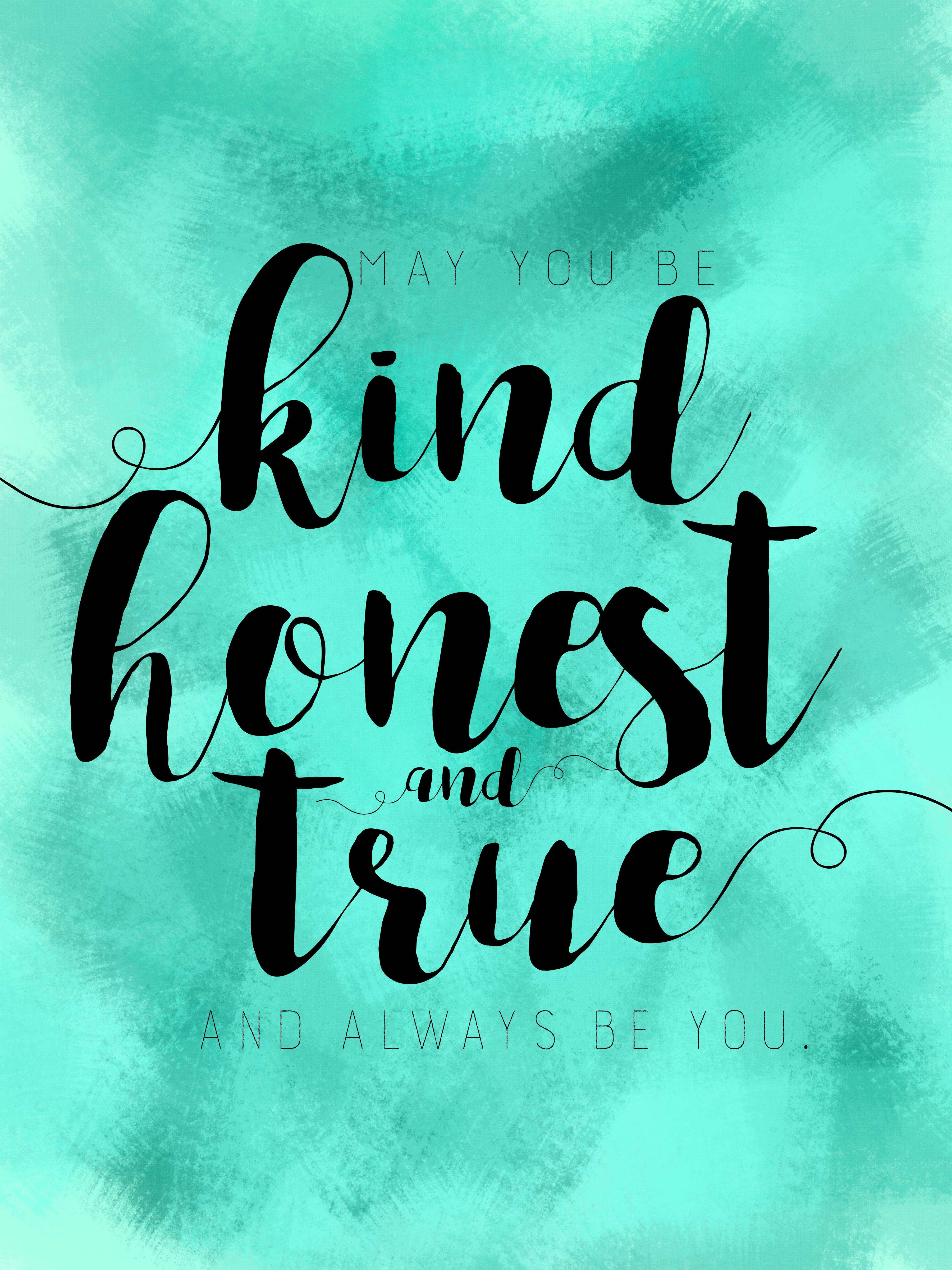 kind honest true - turquoise