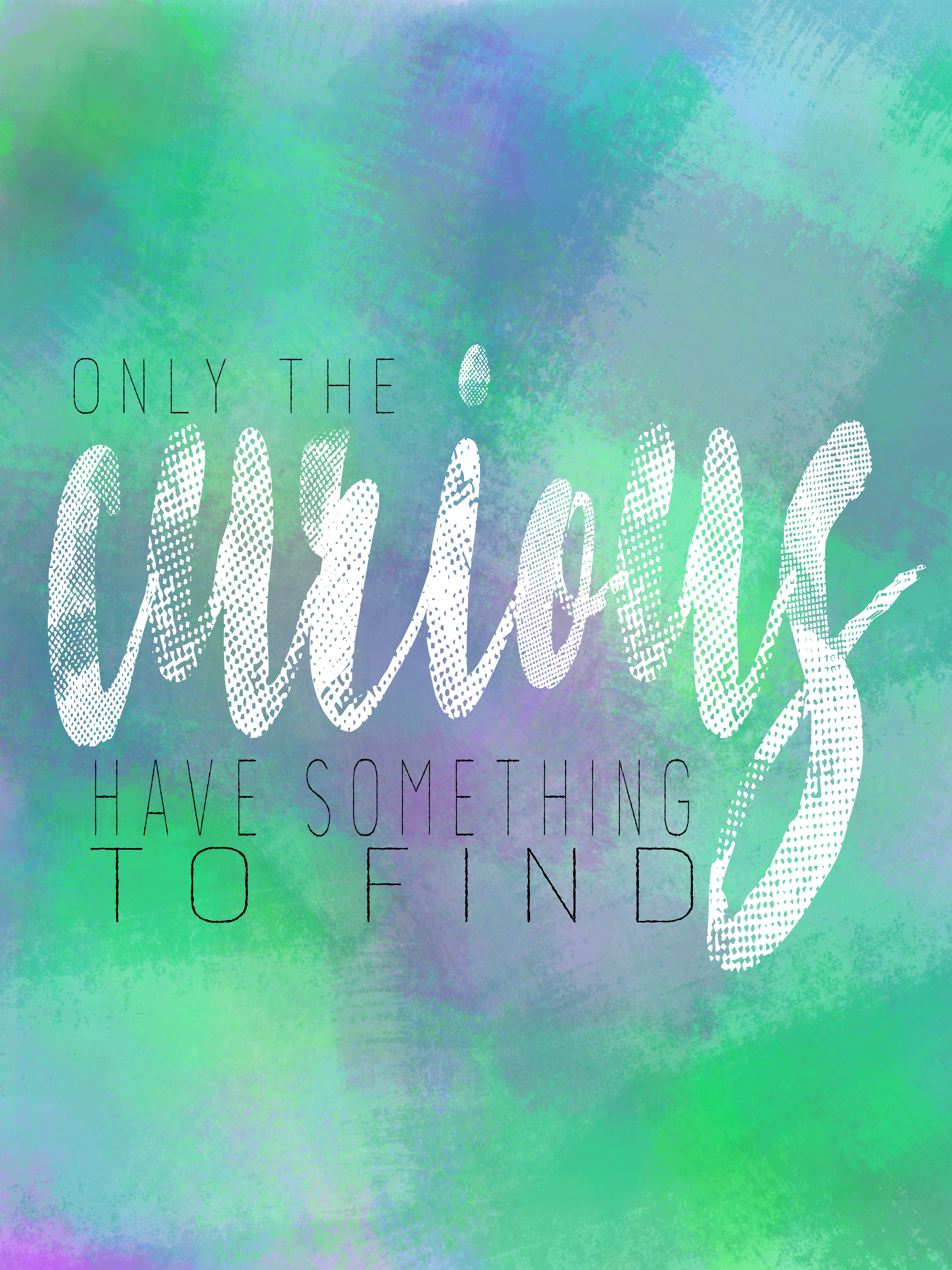 Only The Curious