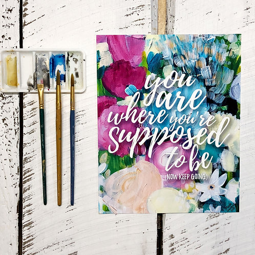 Print: You Are Where You're Supposed To Be