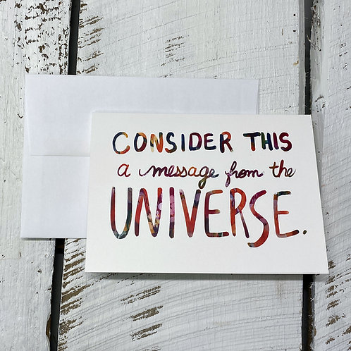 Message From The Universe - 5x7 Greeting Card