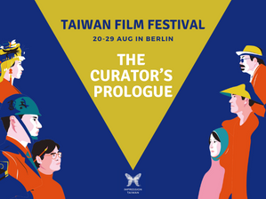 2021 BerlinTaiwan Film Festival: The Curator's Prologue