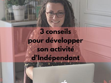 3 conseils pour développer son activité d'indépendant