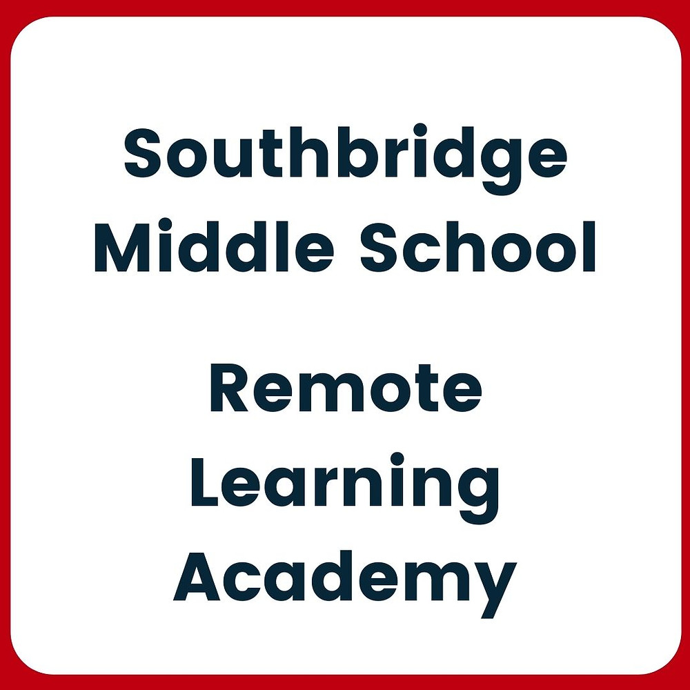 graphic that says Southbridge Middle School Remote Learning Academy