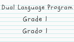 Click here for Grade 1 Dual Language Progam packet