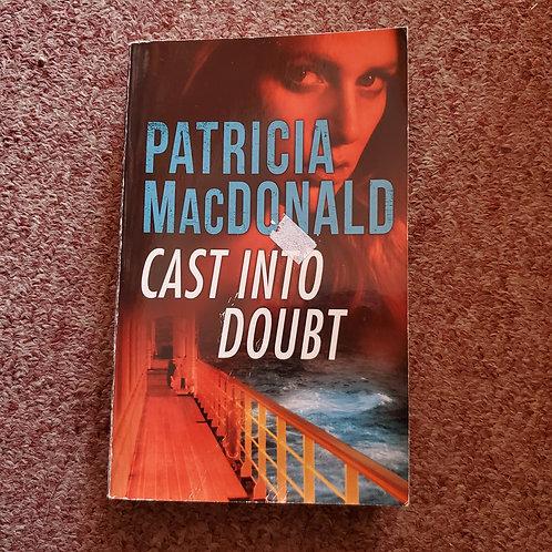 Cast Into Doubt