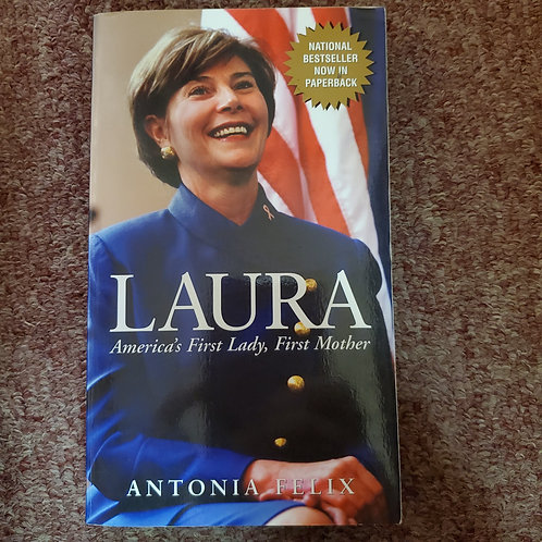 Laura America's First Lady, First Mother