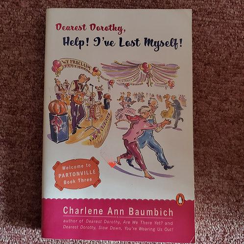 Dearest Dorothy, Help! I've Lost Myself!