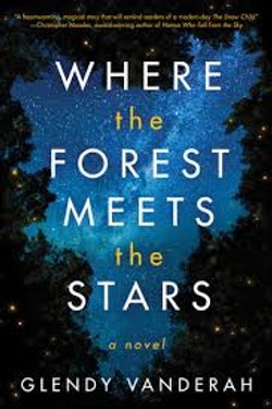Where the Forest Meets the Stars by Glenda Vanderah