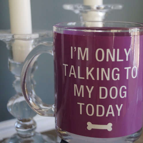 Only Talking to the Dog Mug