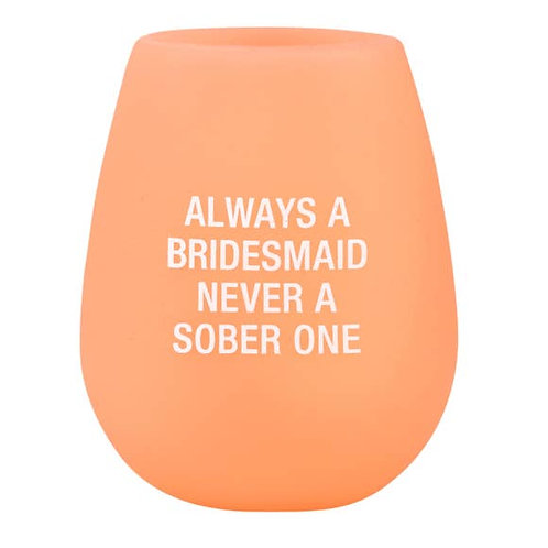 Always a Bridesmaid Stemless Silicone Wine Glass