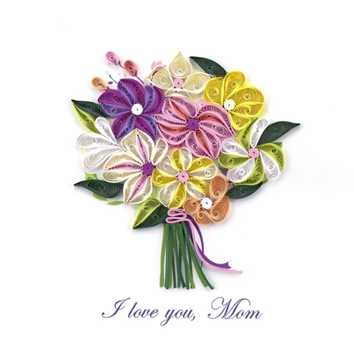 Quilling Card - I love you, Mom Bouquet