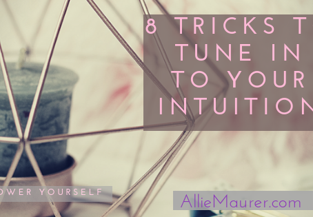 8 Tricks To Help You Tune Into Your Intuition
