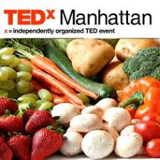 TEDxManhattan- Changing The Way We Eat.- March 1st 2014 (part 1)