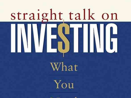 Book review and somewhat summary: Straight talk on investment by Jack Brennan