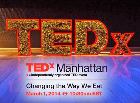 TEDxManhattan- Changing The Way We Eat.- March 1st 2014 (part 2)
