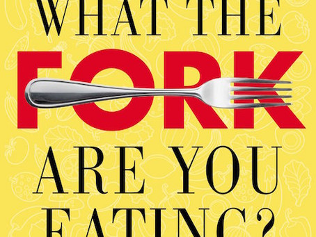 Book Review: What the Fork Are You Eating?