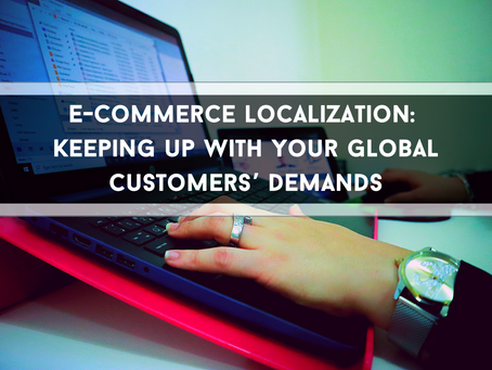 E-Commerce localization: Keeping up with your global customers' demands