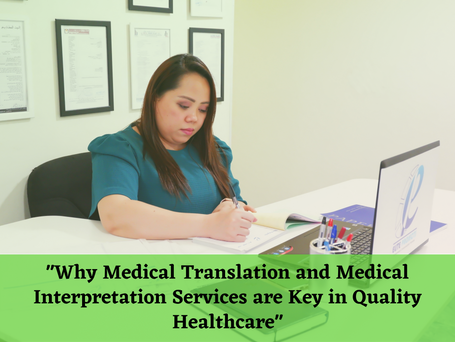 Why Medical Translation and Medical Interpretation Services are Key in Quality Healthcare