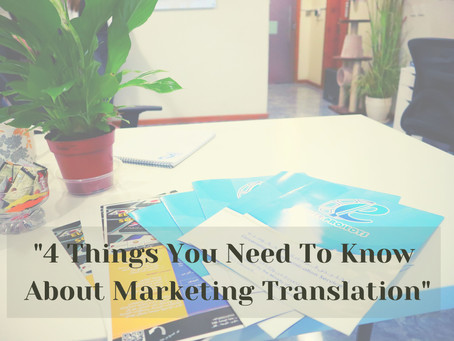 4 Things You Need To Know About Marketing Translation