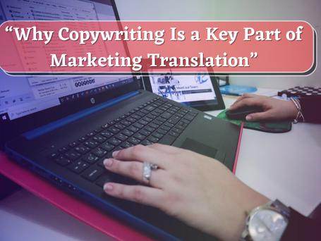 Why Copywriting Is a Key Part of Marketing Translation