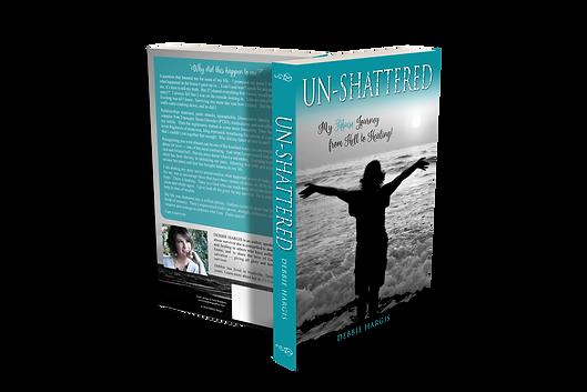 """""""Un-Shattered"""" - Debbie Hargis autobiography"""
