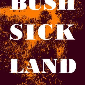 Bush Sick Land