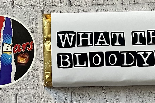 WHAT THE BLOODY!! Chocolate bar (Syed, The Circle)