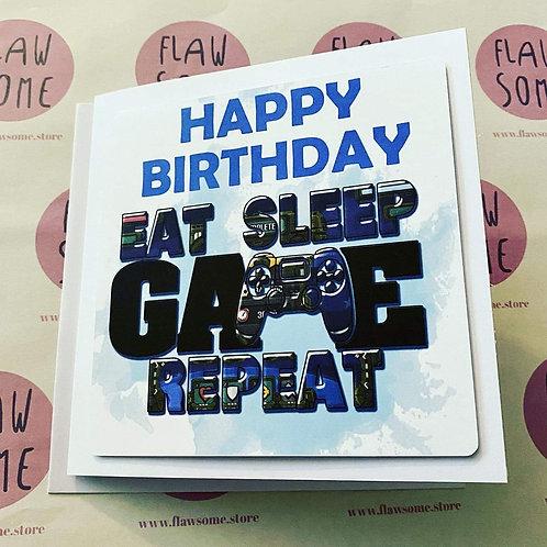 EAT, SLEEP, GAME, REPEAT - Birthday Card
