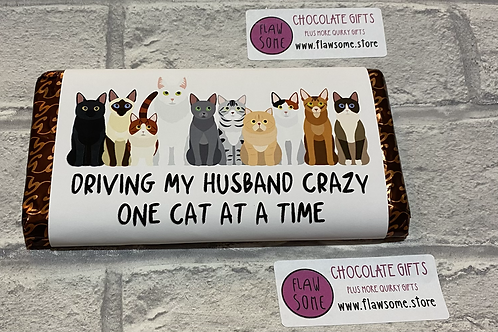 Driving my Husband crazy one cat/dog at a time chocolate bar
