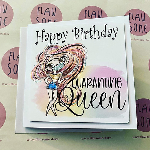 QUARANTINE QUEEN - Birthday Card