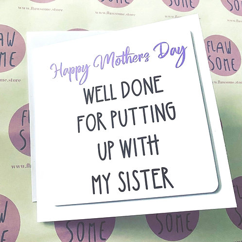 Thank You For Putting Up With - Mother's Day Card