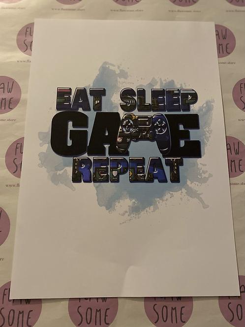 Eat, sleep , game, repeat A4 print